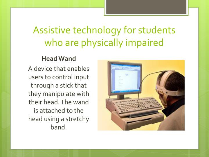 Assistive technology for students who are physically impaired