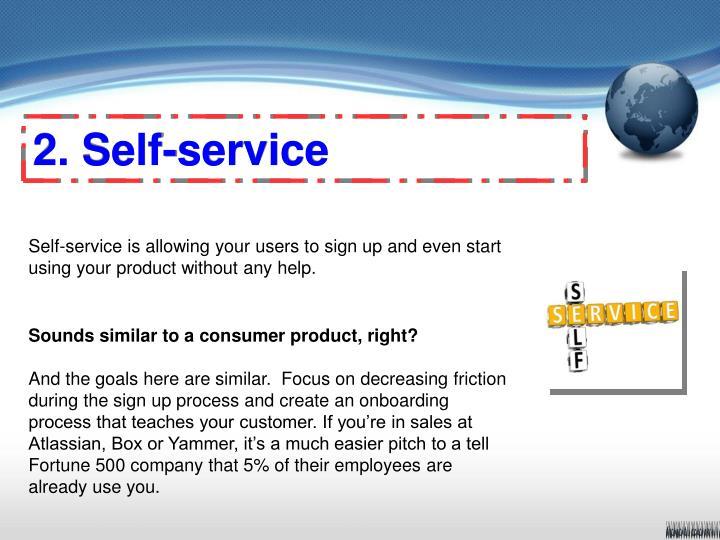 2. Self-service