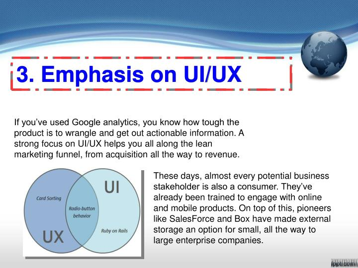 3. Emphasis on UI/UX