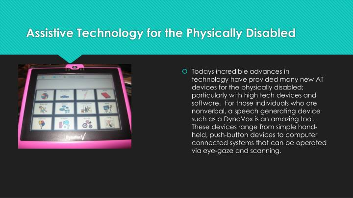 Assistive Technology for the Physically Disabled