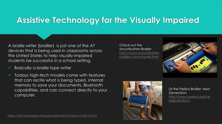 Assistive Technology for the Visually Impaired