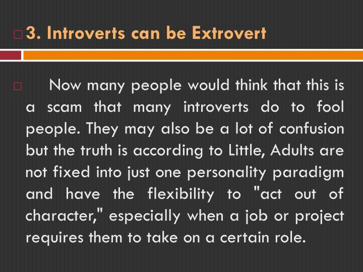 3. Introverts can be