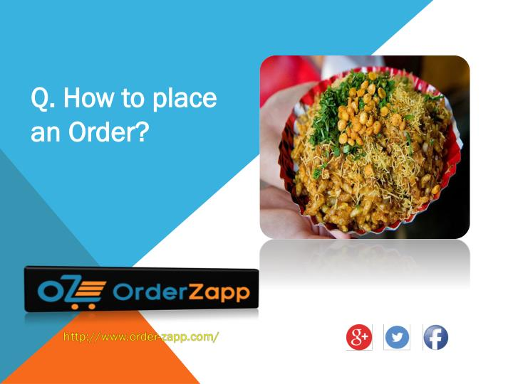 Q. How to place an Order?