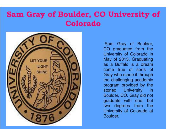 Sam Gray of Boulder, CO University of Colorado
