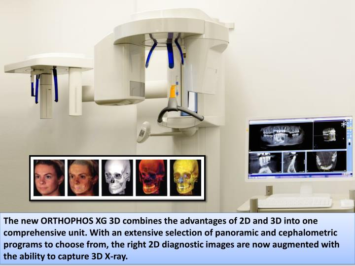 The new ORTHOPHOS XG 3D combines the advantages of 2D and 3D into one comprehensive unit. With an ex...