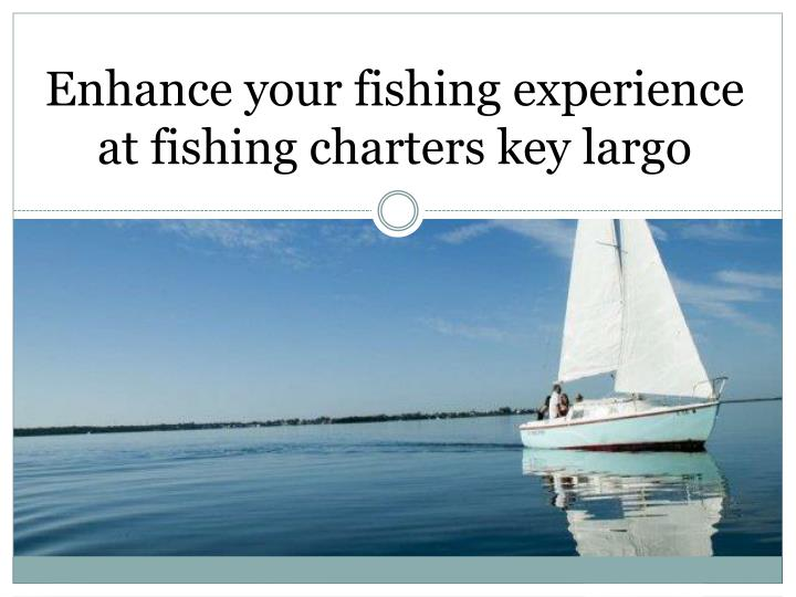 Enhance your fishing experience at