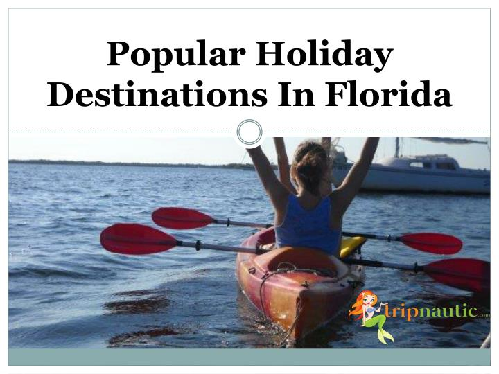 Popular holiday destinations in florida