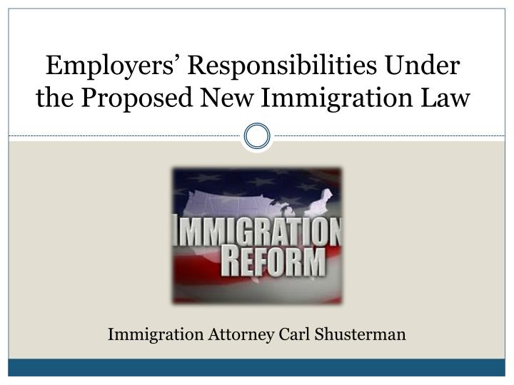 Employers' Responsibilities Under the Proposed New Immigration Law