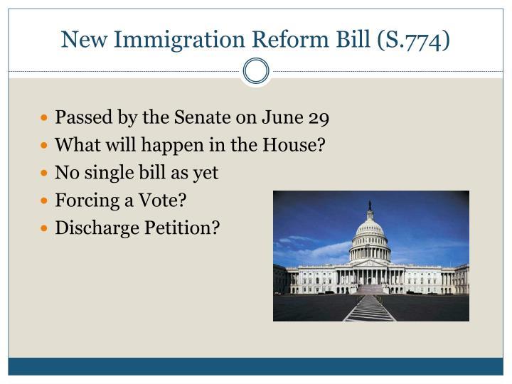 New Immigration Reform Bill (S.774)
