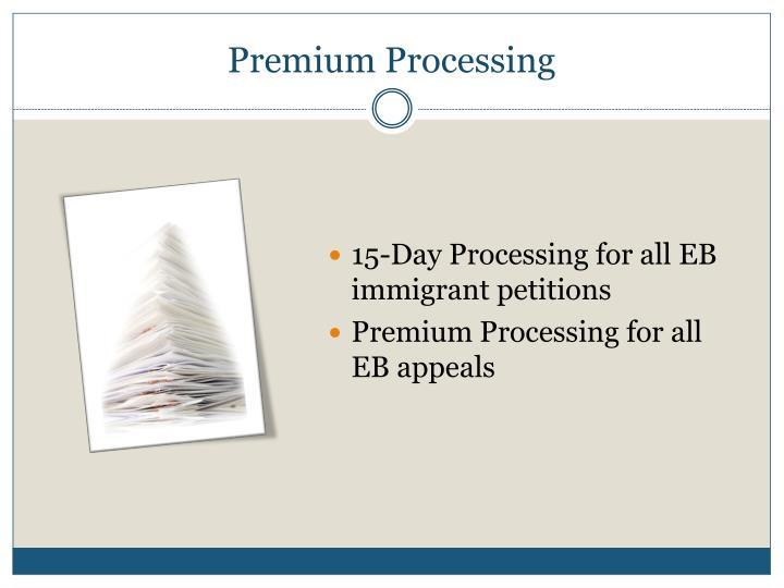 Premium Processing