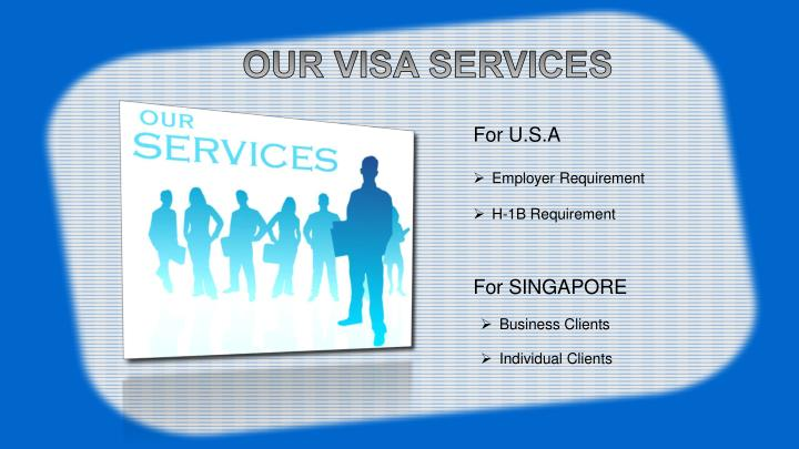 OUR VISA SERVICES