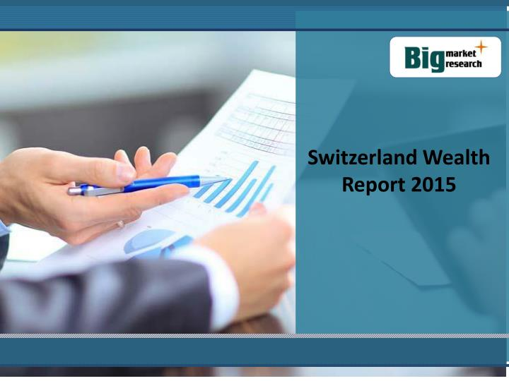 Switzerland Wealth Report 2015