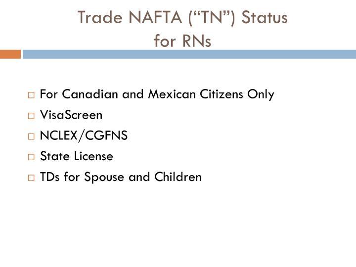 "Trade NAFTA (""TN"") Status"