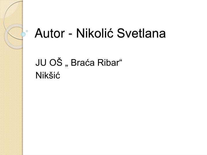 Autor - Nikolić Svetlana