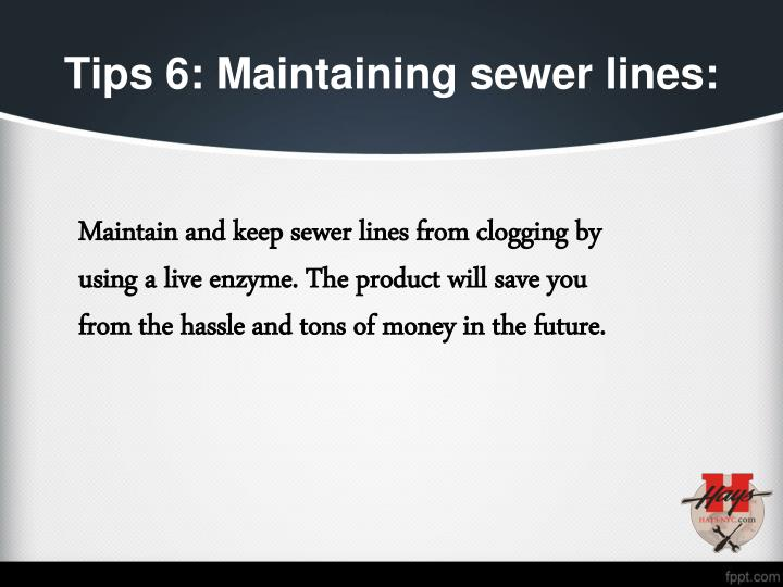 Tips 6: Maintaining sewer lines: