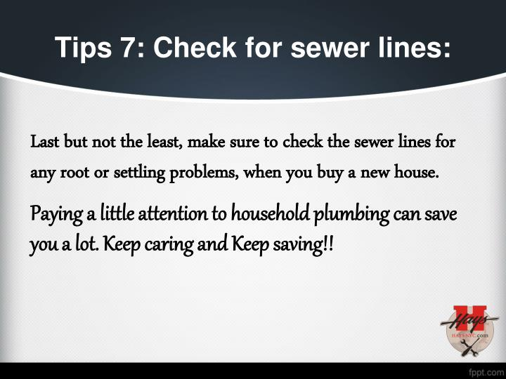 Tips 7: Check for sewer lines: