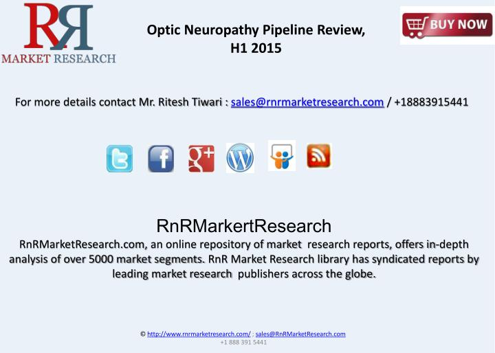 Optic Neuropathy Pipeline Review,