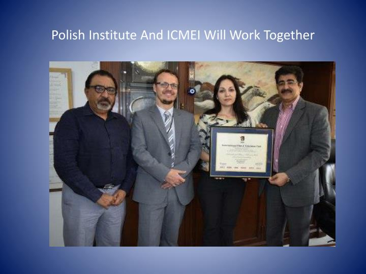 Polish Institute And ICMEI Will Work Together