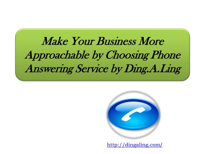 make your business more approachable by choosing phone answering service by ding a ling