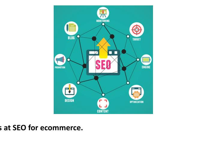 We are experts at SEO for ecommerce.