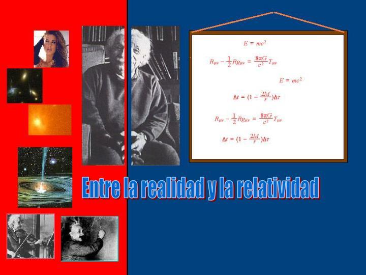 Entre la realidad y la relatividad