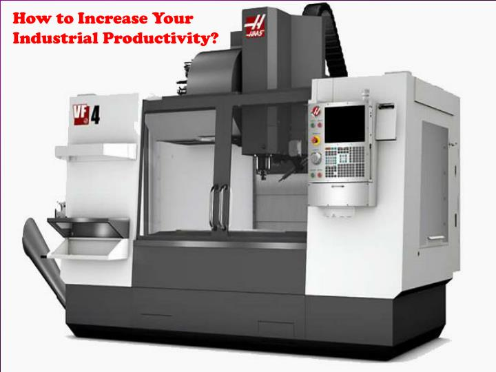 How to Increase Your Industrial Productivity?