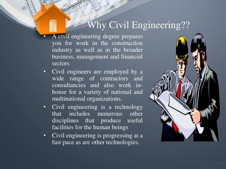 Why Civil Engineering??