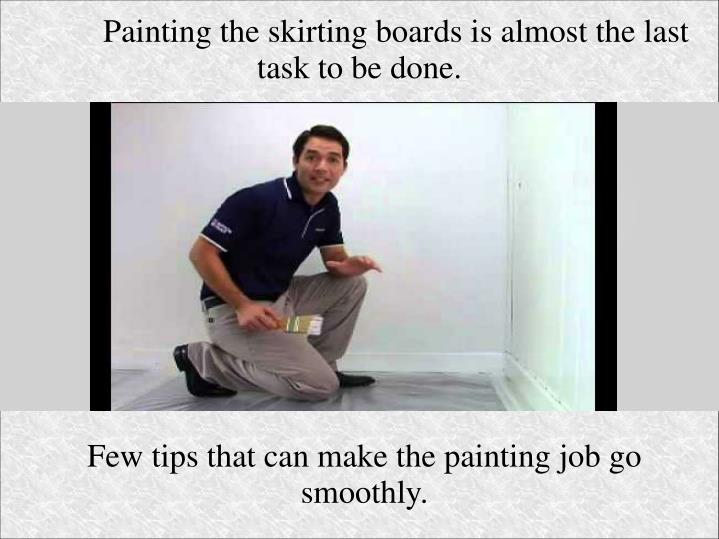 Few tips that can make the painting job go smoothly