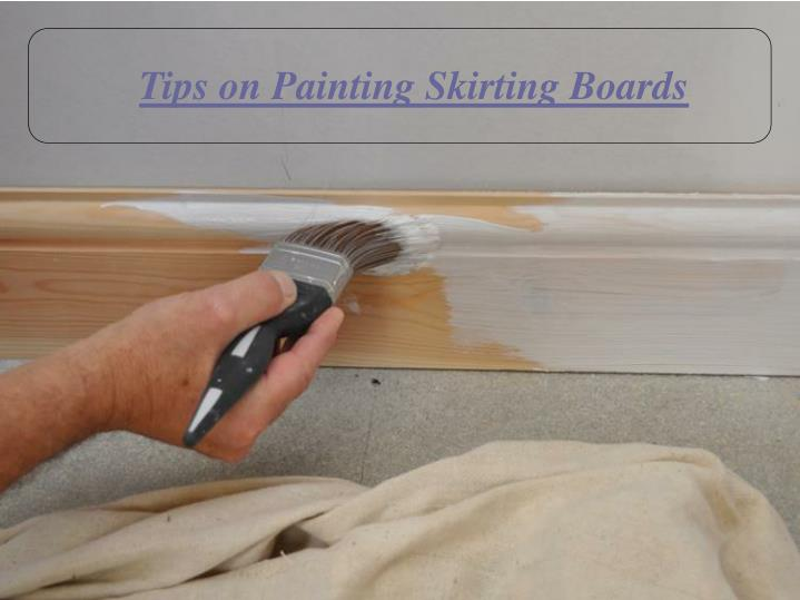 Tips on Painting Skirting Boards