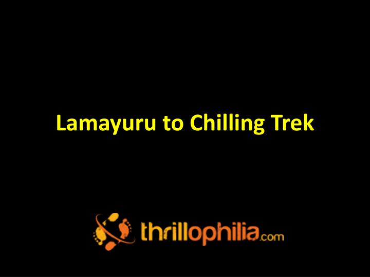 Lamayuru to chilling trek