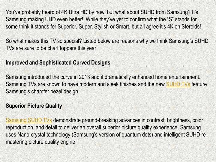You've probably heard of 4K Ultra HD by now, but what about SUHD from Samsung? It's Samsung maki...