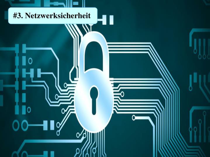 #3. Netzwerksicherheit