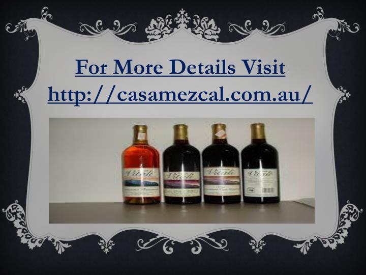For More Details Visit http://casamezcal.com.au/