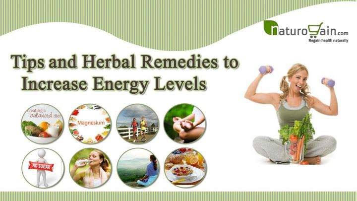 Tips and herbal remedies to increase energy level