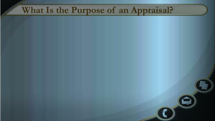 What Is the Purpose of an Appraisal?
