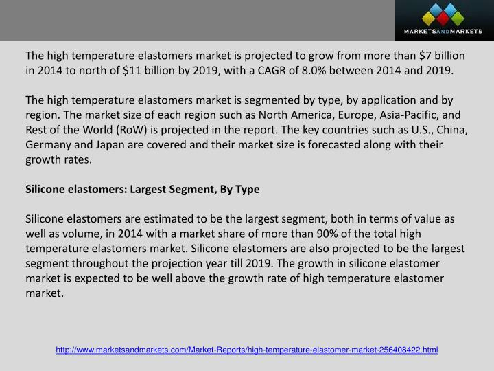 The high temperature elastomers market is projected to grow from more than $7 billion in 2014 to nor...
