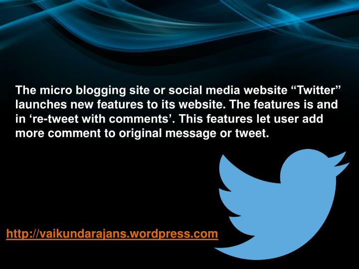 "The micro blogging site or social media website ""Twitter"" launches new features to"
