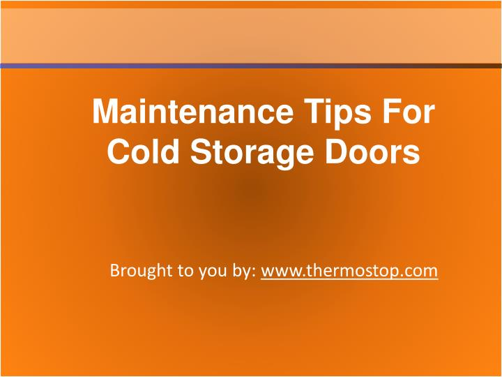 Maintenance Tips For Cold Storage Doors
