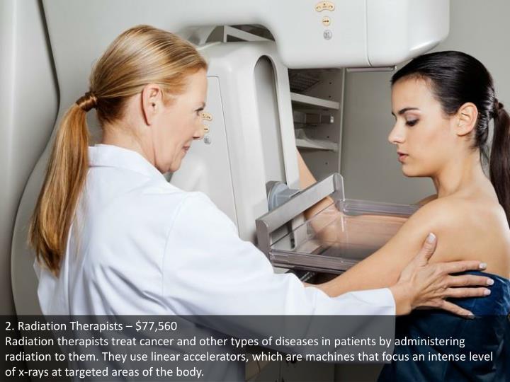 2. Radiation Therapists – $77,560
