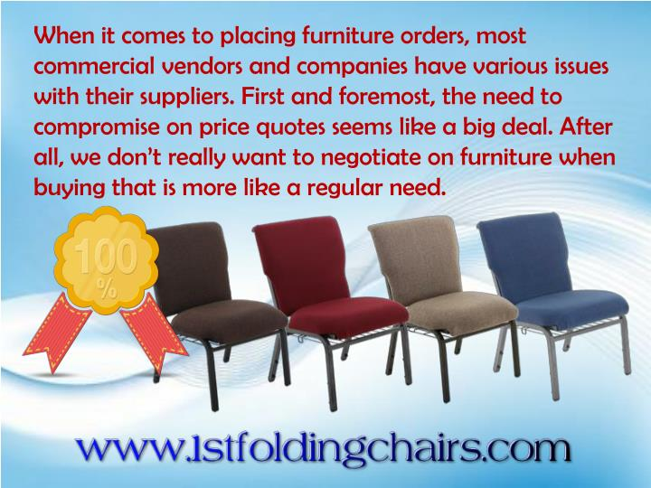 When it comes to placing furniture orders, most commercial vendors and companies have various issues...