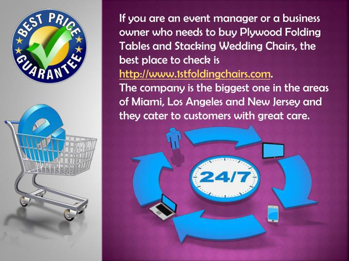 If you are an event manager or a business owner who needs to buy Plywood Folding Tables and Stacking Wedding Chairs, the best place to check is