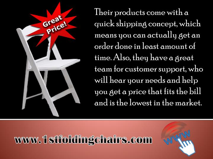 Their products come with a quick shipping concept, which means you can actually get an order done in least amount of time. Also, they have a great team for customer support, who will hear your needs and help you get a price that fits the bill and is the lowest in the market.