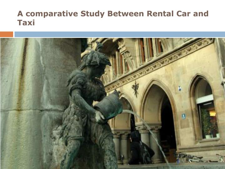 A comparative study between rental car and taxi