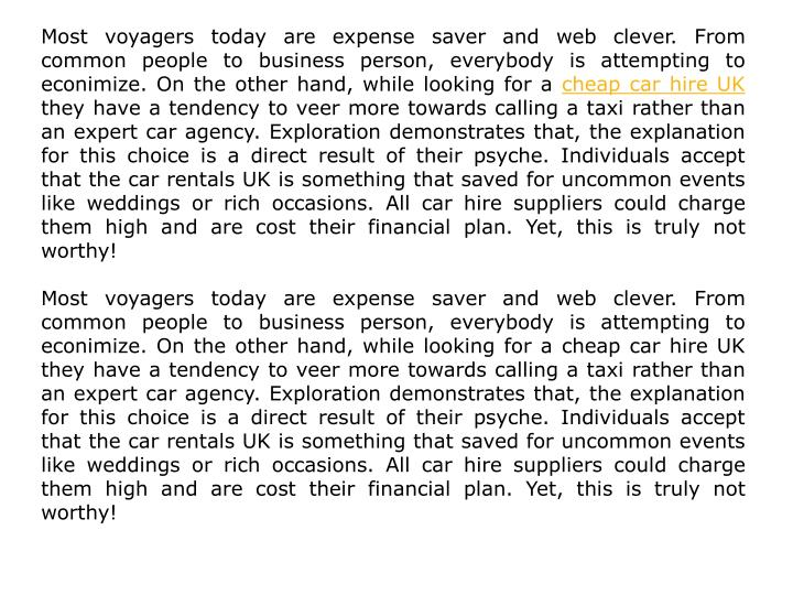 Most voyagers today are expense saver and web clever. From common people to business person, everybo...