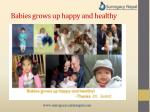 babies grows up happy and healthy