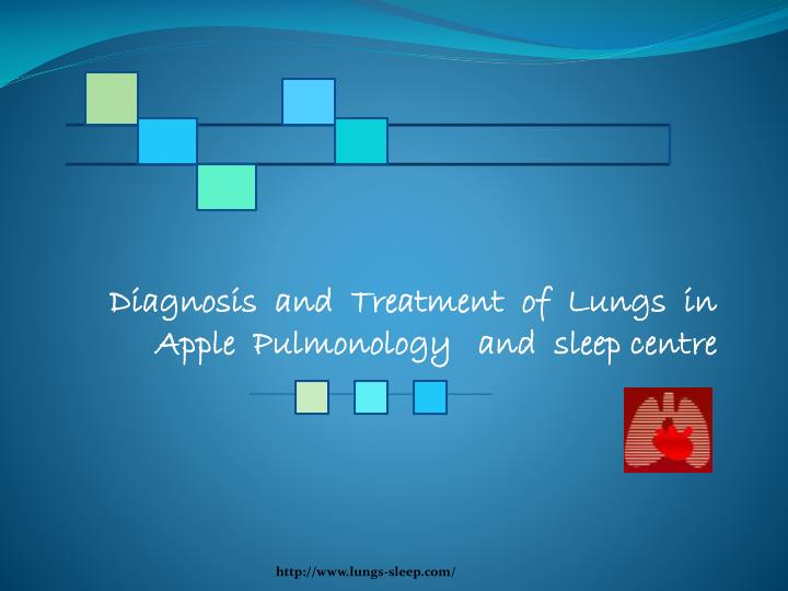 diagnosis and treatment of lungs in apple pulmonology and sleep centre