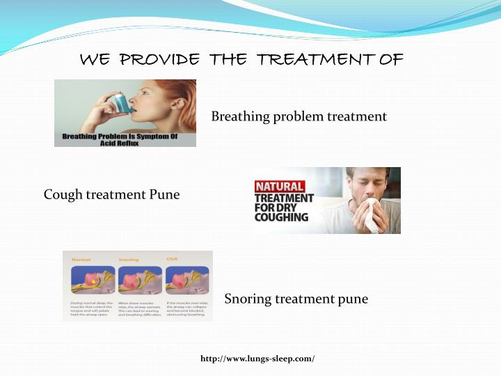 WE  PROVIDE  THE  TREATMENT