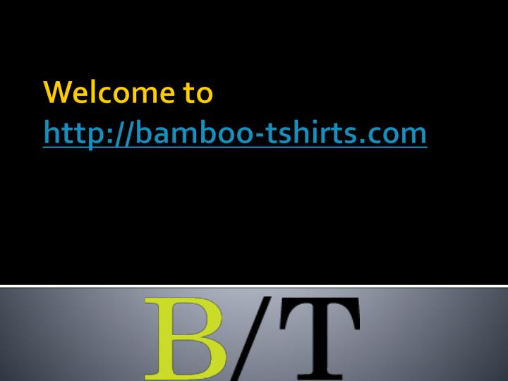 Welcome to http bamboo tshirts com
