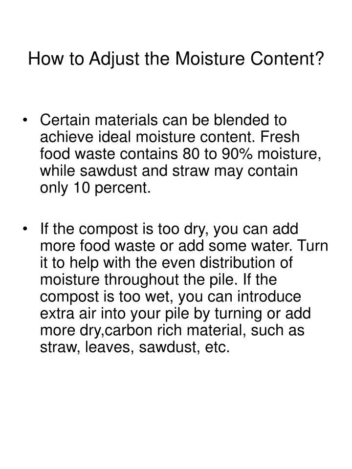 How to Adjust the Moisture Content?