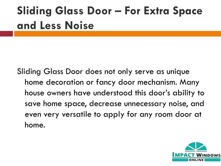 Sliding glass door for extra space and less noise